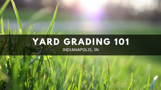 Yard Grading in Indianapolis